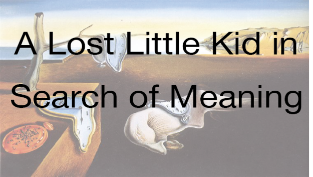 A Lost Little Kid In Search of Meaning Dali