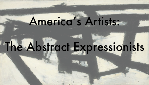 America's Artists: The Abstract Expressionists