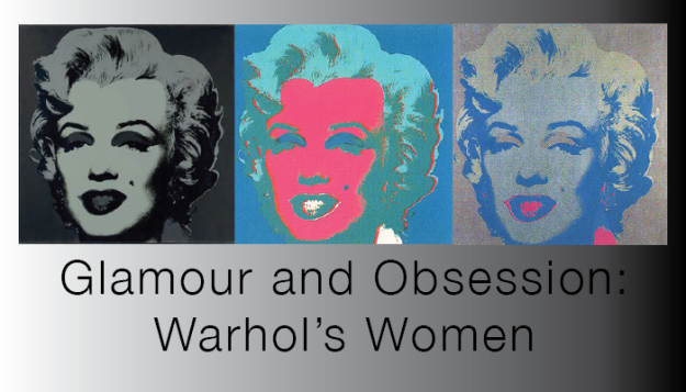 Glamour and Obsession: Warhol's Women